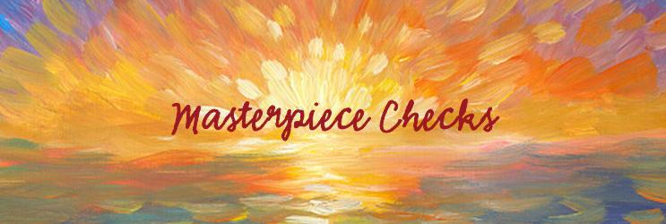 Masterpiece Checks